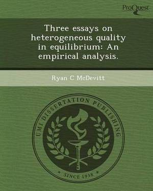 Three Essays on Heterogeneous Quality in Equilibrium: An Empirical Analysis
