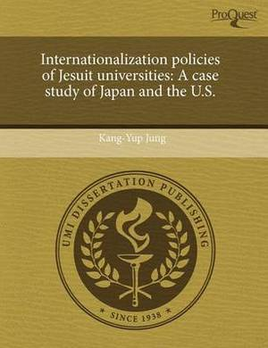 Internationalization Policies of Jesuit Universities: A Case Study of Japan and the U.S