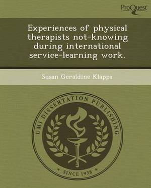 Experiences of Physical Therapists Not-Knowing During International Service-Learning Work
