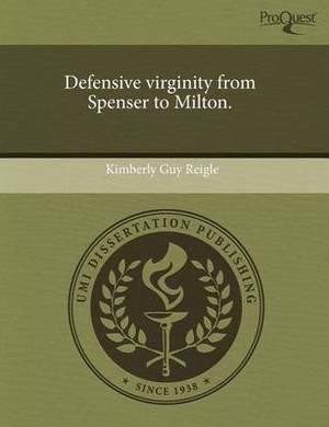 Defensive Virginity from Spenser to Milton