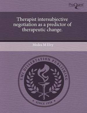 Therapist Intersubjective Negotiation as a Predictor of Therapeutic Change