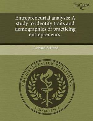 Entrepreneurial Analysis: A Study to Identify Traits and Demographics of Practicing Entrepreneurs