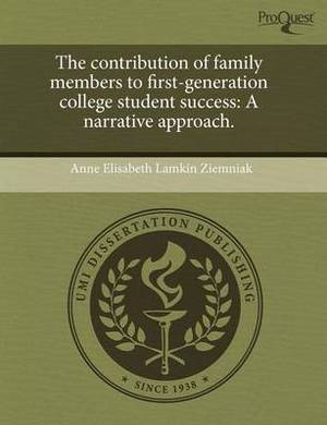 The Contribution of Family Members to First-Generation College Student Success: A Narrative Approach
