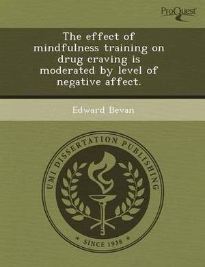 The Effect of Mindfulness Training on Drug Craving Is Moderated by Level of Negative Affect