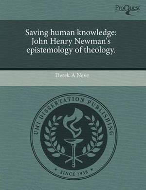 Saving Human Knowledge: John Henry Newman's Epistemology of Theology