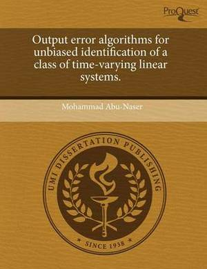 Output Error Algorithms for Unbiased Identification of a Class of Time-Varying Linear Systems
