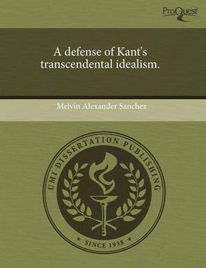 A Defense of Kant's Transcendental Idealism