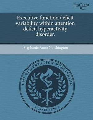 Executive Function Deficit Variability Within Attention Deficit Hyperactivity Disorder