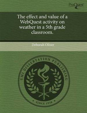 The Effect and Value of a Webquest Activity on Weather in a 5th Grade Classroom