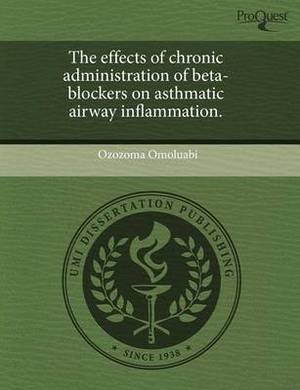 The Effects of Chronic Administration of Beta-Blockers on Asthmatic Airway Inflammation
