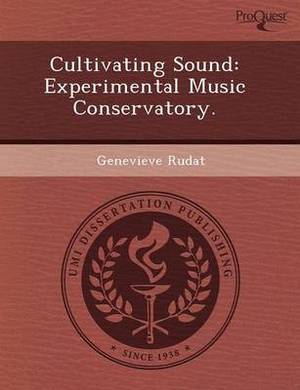 Cultivating Sound: Experimental Music Conservatory