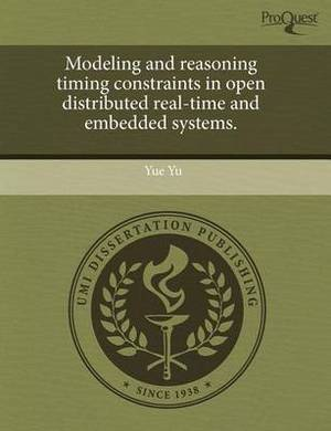 Modeling and Reasoning Timing Constraints in Open Distributed Real-Time and Embedded Systems