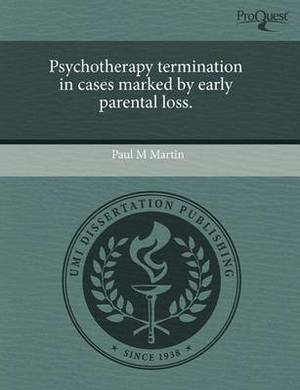 Psychotherapy Termination in Cases Marked by Early Parental Loss