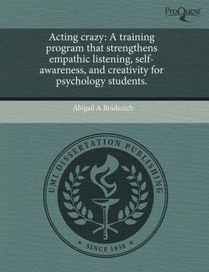 Acting Crazy: A Training Program That Strengthens Empathic Listening