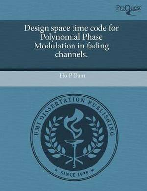 Design Space Time Code for Polynomial Phase Modulation in Fading Channels
