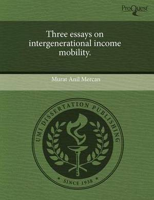 Three Essays on Intergenerational Income Mobility