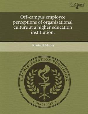 Off-Campus Employee Perceptions of Organizational Culture at a Higher Education Institiution