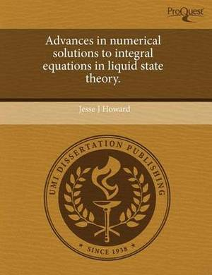 Advances in Numerical Solutions to Integral Equations in Liquid State Theory