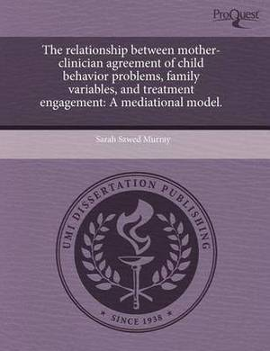 The Relationship Between Mother-Clinician Agreement of Child Behavior Problems