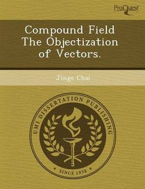 Compound Field the Objectization of Vectors