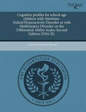Cognitive Profiles for School-Age Children with Attention-Deficit/Hyperactivity Disorder or with Mathematics Disorder on the Differential Ability Scal