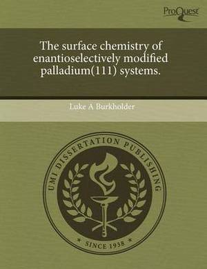 The Surface Chemistry of Enantioselectively Modified Palladium(111) Systems