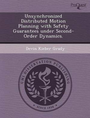 Unsynchronized Distributed Motion Planning with Safety Guarantees Under Second-Order Dynamics
