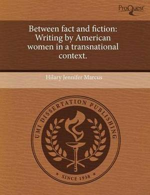Between Fact and Fiction: Writing by American Women in a Transnational Context