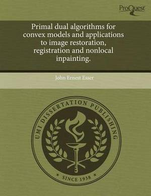 Primal Dual Algorithms for Convex Models and Applications to Image Restoration