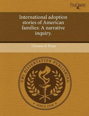 International Adoption Stories of American Families: A Narrative Inquiry