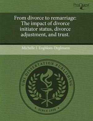 From Divorce to Remarriage: The Impact of Divorce Initiator Status