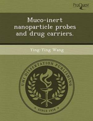Muco-Inert Nanoparticle Probes and Drug Carriers