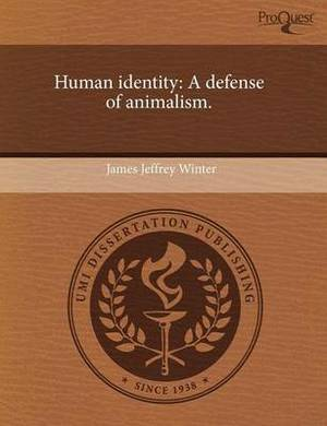 Human Identity: A Defense of Animalism