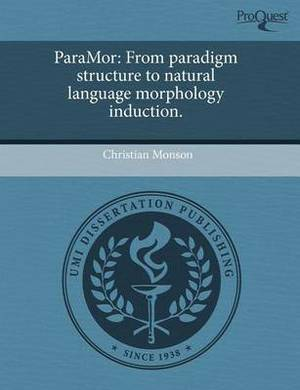 Paramor: From Paradigm Structure to Natural Language Morphology Induction
