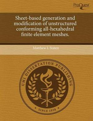 Sheet-Based Generation and Modification of Unstructured Conforming All-Hexahedral Finite Element Meshes