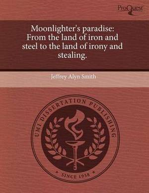 Moonlighter's Paradise: From the Land of Iron and Steel to the Land of Irony and Stealing