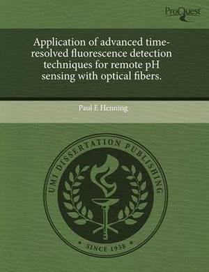 Application of Advanced Time-Resolved Fluorescence Detection Techniques for Remote PH Sensing with Optical Fibers