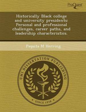 Historically Black College and University Presidents: Personal and Professional Challenges