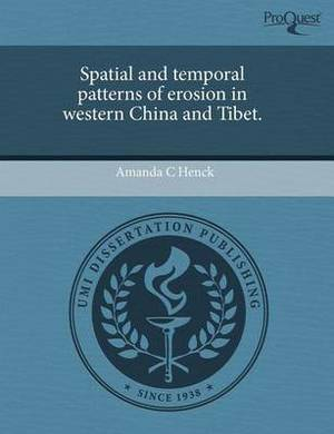 Spatial and Temporal Patterns of Erosion in Western China and Tibet