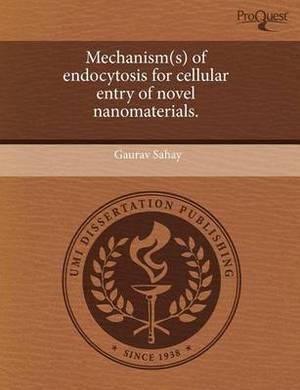 Mechanism(s) of Endocytosis for Cellular Entry of Novel Nanomaterials