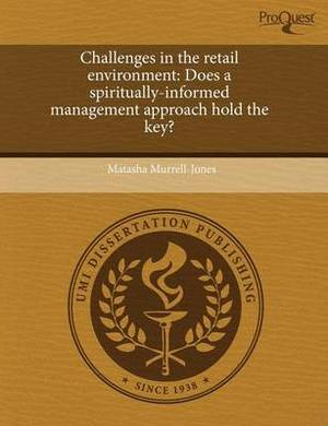 Challenges in the Retail Environment: Does a Spiritually-Informed Management Approach Hold the Key?