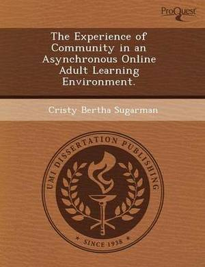 The Experience of Community in an Asynchronous Online Adult Learning Environment