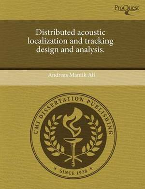 Distributed Acoustic Localization and Tracking Design and Analysis