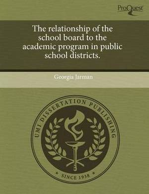 The Relationship of the School Board to the Academic Program in Public School Districts
