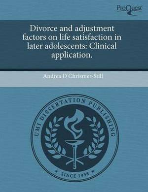 Divorce and Adjustment Factors on Life Satisfaction in Later Adolescents: Clinical Application