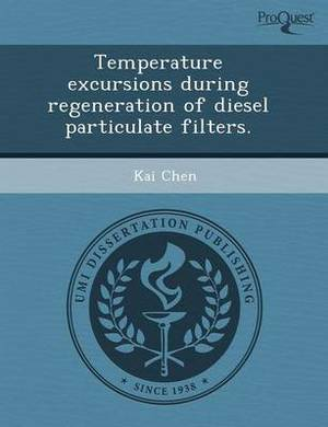 Temperature Excursions During Regeneration of Diesel Particulate Filters