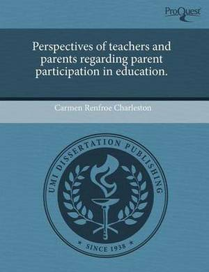 Perspectives of Teachers and Parents Regarding Parent Participation in Education