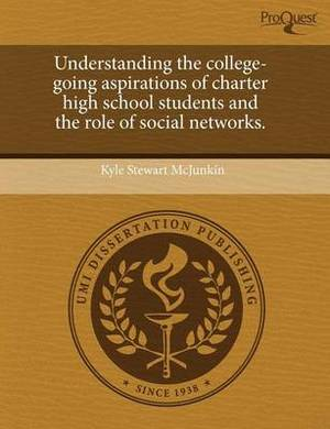 Understanding the College-Going Aspirations of Charter High School Students and the Role of Social Networks
