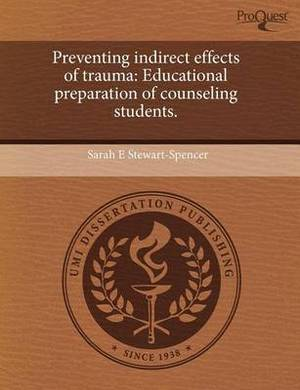 Preventing Indirect Effects of Trauma: Educational Preparation of Counseling Students