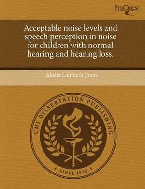 Acceptable Noise Levels and Speech Perception in Noise for Children with Normal Hearing and Hearing Loss